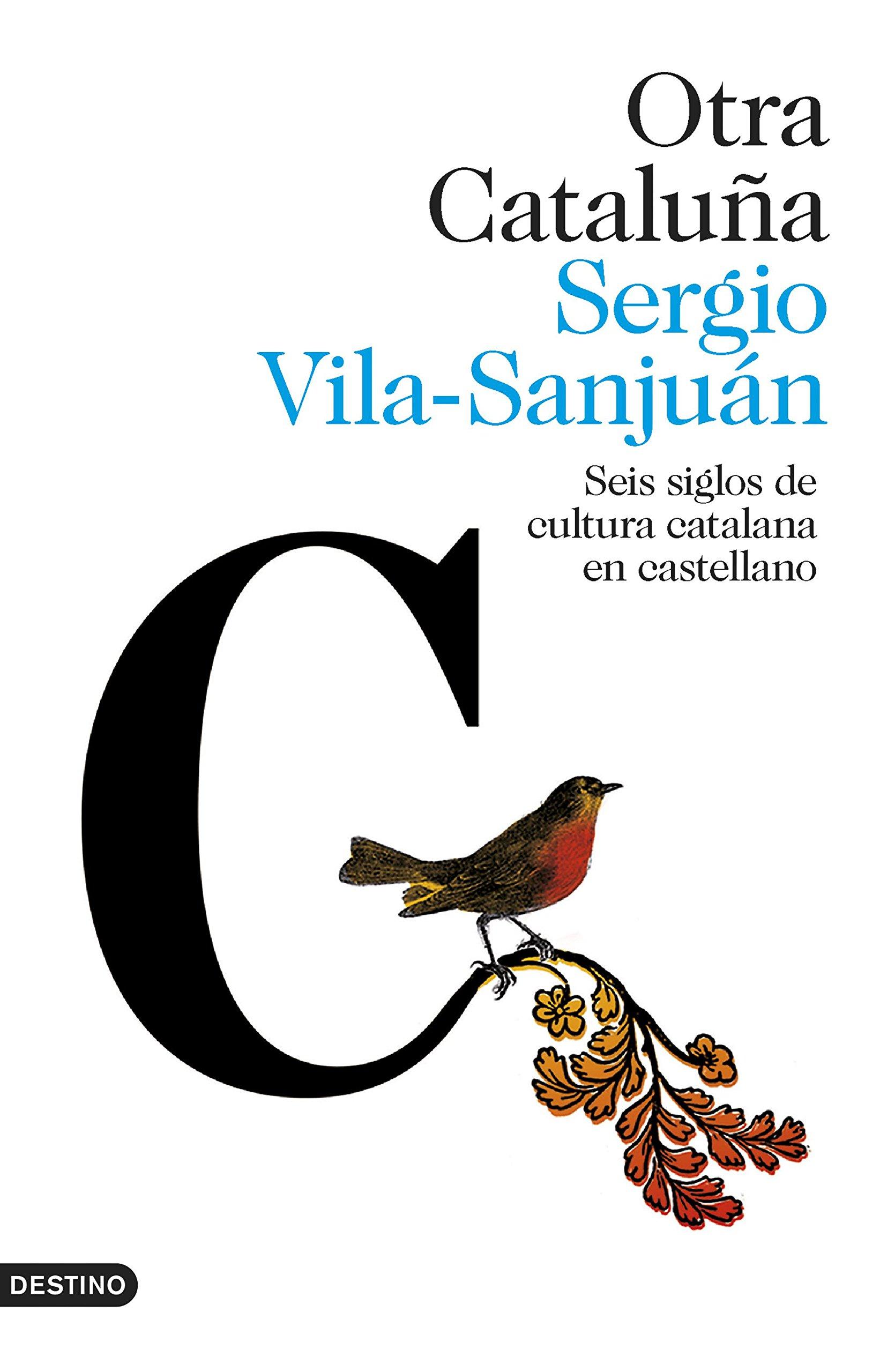 Otra Cataluña: Seis siglos de cultura catalana en castellano Imago Mundi: Amazon.es: Vila-Sanjuán, Sergio: Libros