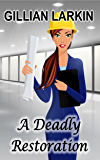 A Deadly Restoration (Julia Blake Cozy Mystery Book 2)