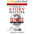 Your Story Matters! : 3 Breakthrough Secrets to Stories That Transform