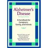 Alzheimer's Disease: A Handbook for Caregivers, Family, and Friends: 0