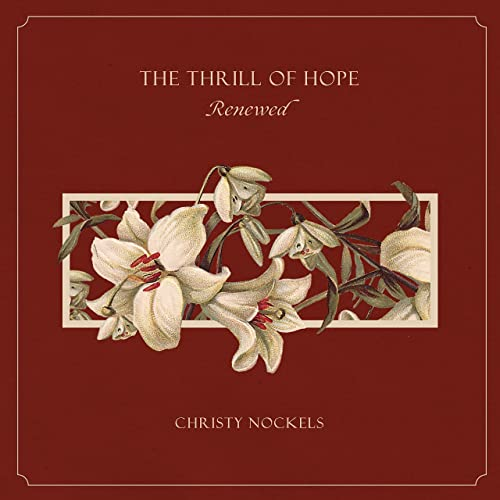 Christy Nockels - The Thrill of Hope Renewed (2019)