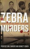The Zebra Murders: A Season of Killing, Racial Madness and Civil Rights
