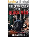 The Destruction of the Black Man: An Inside Job
