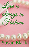 Love is always in Fashion