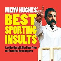 Merv Hughes' Best Sporting Insults