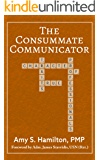 The Consummate Communicator: Character Traits of True Professionals