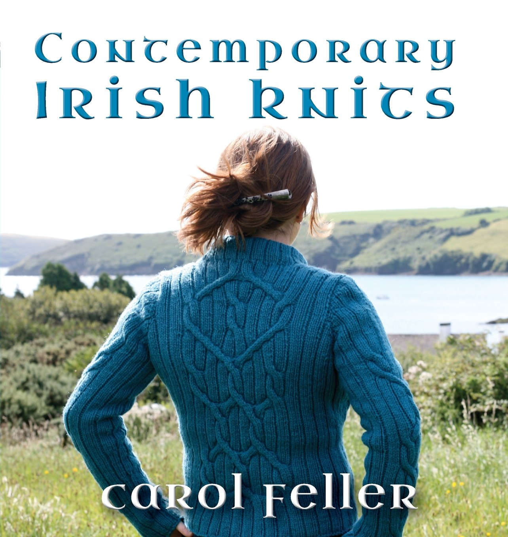 Contemporary Irish Knits: Carol Feller: 9780470889244: Amazon.com: Books