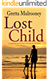 LOST CHILD a compelling novel of love, heartbreak and family