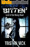Bitten 2: Land of the Rising Dead