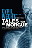Tales from the Morgue: Forensic Answers to Nine Famous Cases (Cyril Wecht Book 3)