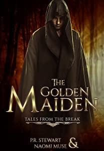 The Golden Maiden: Tales from the Break