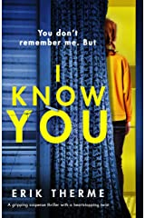 I Know You: A gripping suspense thriller with a heart-stopping twist Kindle Edition