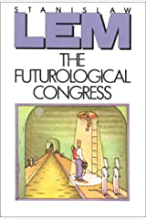 The Futurological Congress: From the Memoirs of Ijon Tichy Kindle Edition
