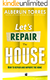 Let´s Repair the House: How to repair and improve your home?