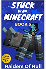 Stuck Inside Minecraft: Book 5 (Unofficial Minecraft Isekai LitRPG Survival Series) Kindle Edition