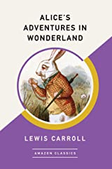 Alice's Adventures in Wonderland (AmazonClassics Edition) Kindle Edition