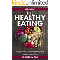 The Healthy Eating Bundle 4 Books in 1: The Ultimate Bundle to Stay Healthy with Balanced Diet Plan and Intermittent…