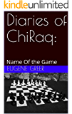 Diaries of ChiRaq: : Name Of the Game