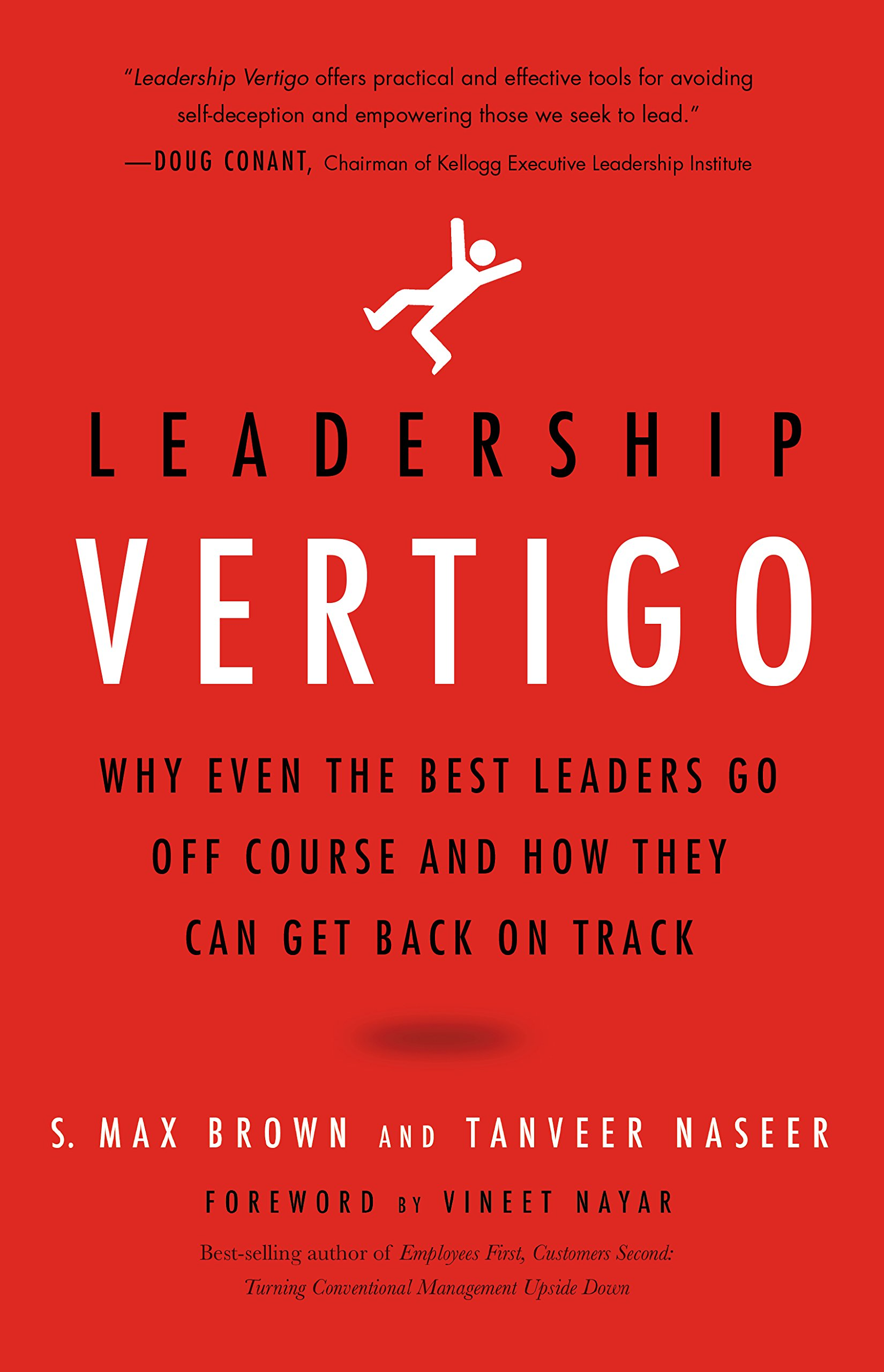Leadership Vertigo: Why Even the Best Leaders Go Off Course and How They Can Get Back On Track pdf