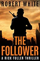 THE FOLLOWER: SAS Hero Turns Manchester Hitman (A