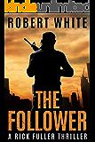 THE FOLLOWER: SAS hero turns Manchester hitman (A Rick Fuller Thriller Book 4)