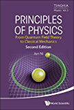 Principles of Physics:From Quantum Field Theory to Classical Mechanics (Tsinghua Report And Review In Physics)