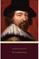 Francis Bacon: The Complete Works (Centaur Classics) Kindle Edition