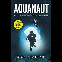 Aquanaut: Thirteen Lives Saved, The Thai Cave Rescue (English Edition)