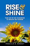 RISE & Shine: Your Day-By-Day Guidebook To Healthy Self-Esteem