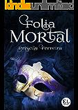 Folia Mortal: Conto (Coleção Festas Mortais Livro 1)