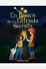 En Busca de la Entrada Secreta : Una emocionante aventura de misterio con un final sorprendente (Dic 2020) - 7 a 12 años (Spanish Edition) Kindle Edition