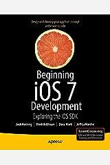Beginning iOS 7 Development: Exploring the iOS SDK Kindle Edition