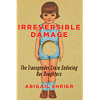 Irreversible Damage: The Transgender Craze Seducing Our Daughters book cover