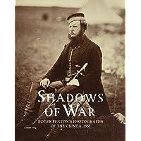 Shadows of War: Roger Fenton's Photographs of the Crimea, 1855