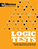 Mensa: Logic Tests: Challenge Your Powers of Deduction and Logical Thinking