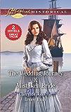 The Wedding Journey & Mistaken Bride (Love Inspired Historical)