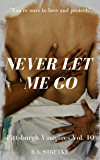 Never Let Me Go: Pittsburgh Vampires Vol. 10  M/M/M Romance