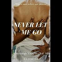 Never Let Me Go: Pittsburgh Vampires Vol. 10  M/M/M Romance (English Edition)