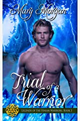 Trial of a Warrior (Legends of the Fenian Warriors Book 3) Kindle Edition
