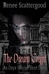 The Dream Crypt (An Onyx Warrior Short Story) Kindle Edition