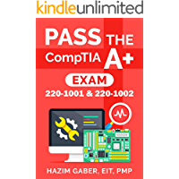 PASS the  CompTIA A+  Exam: 220-1001 & 220-1002 (English Edition)