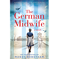 The German Midwife: A new historical romance for 2019 from the USA Today best seller.