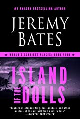 Island of the Dolls: A Novel (World's Scariest Places Book 4) Kindle Edition