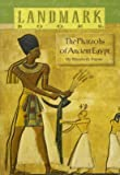 The Pharaohs of Ancient Egypt (Landmark Books)