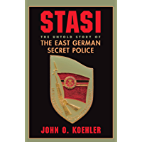 Stasi: The Untold Story Of The East German Secret Police (English Edition)