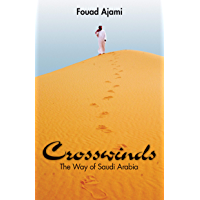 Crosswinds: The Way of Saudi Arabia (Hoover Institution Press Publication Book 593) (English Edition)