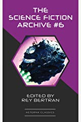 The Science Fiction Archive #6 Kindle Edition