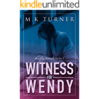 Witness for Wendy (Bearing Witness Book 1)