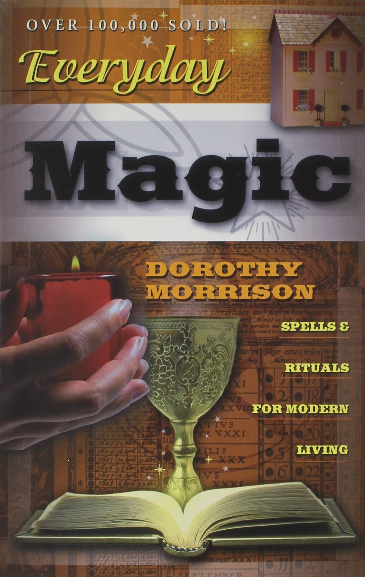 Everyday Magic Spells Rituals For Modern Living Everyday Series