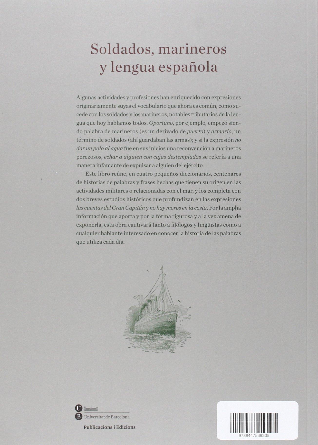 Soldados, Marineros Y Lengua Española BIBLIOTECA UNIVERSITÀRIA: Amazon.es: Juan-Pablo GarcIa-Borrón: Libros